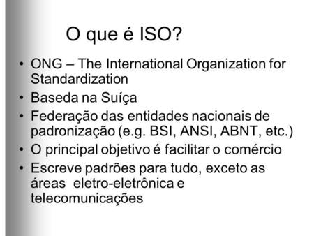 O que é ISO? ONG – The International Organization for Standardization