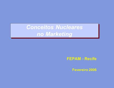 Conceitos Nucleares no Marketing