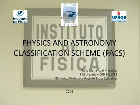 PHYSICS AND ASTRONOMY CLASSIFICATION SCHEME (PACS)