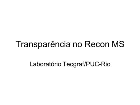 Transparência no Recon MS