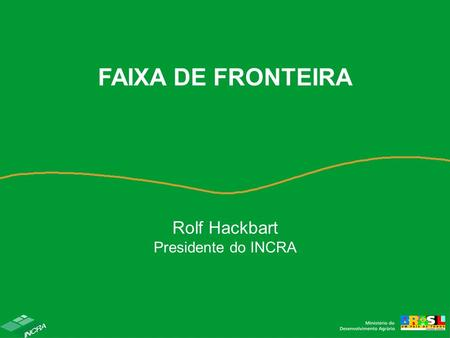 Rolf Hackbart Presidente do INCRA