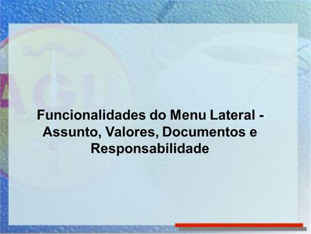 Funcionalidades do Menu Lateral -