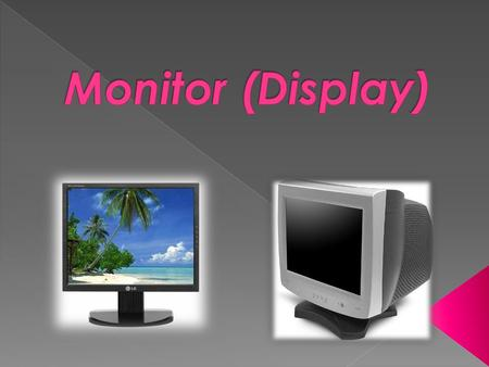 Monitor (Display).