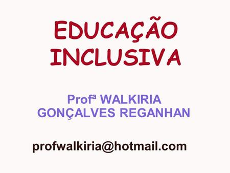 Profª WALKIRIA GONÇALVES REGANHAN