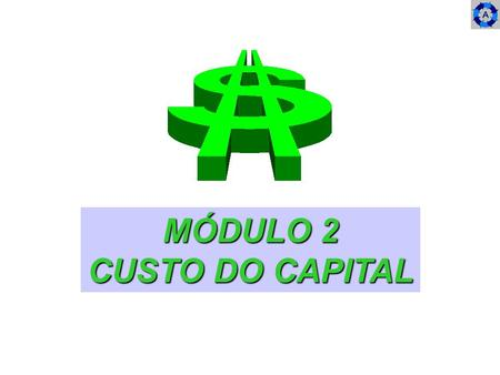 MÓDULO 2 CUSTO DO CAPITAL.