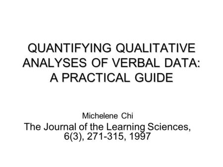 QUANTIFYING QUALITATIVE ANALYSES OF VERBAL DATA: A PRACTICAL GUIDE