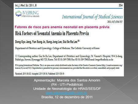 Avaliao da idade gestacional click aqui ppt video online carregar fatores de risco para anemia neonatal em placenta prvia fandeluxe Choice Image
