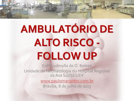 AMBULATÓRIO DE ALTO RISCO - FOLLOW UP