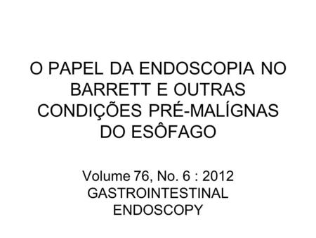 Volume 76, No. 6 : 2012 GASTROINTESTINAL ENDOSCOPY