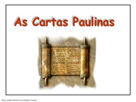 As Cartas Paulinas.