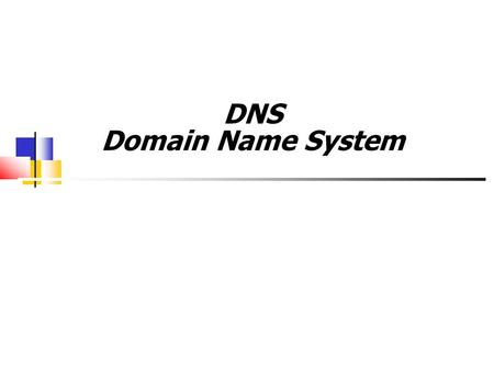 DNS Domain Name System.