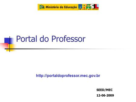 Portal do Professor  SEED/MEC12-06-2009.
