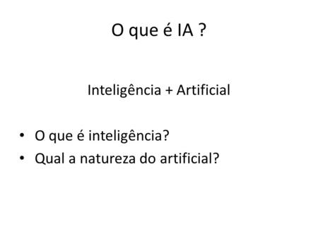 Inteligência + Artificial