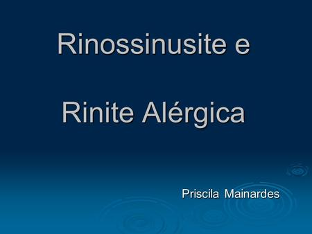 Rinossinusite e Rinite Alérgica