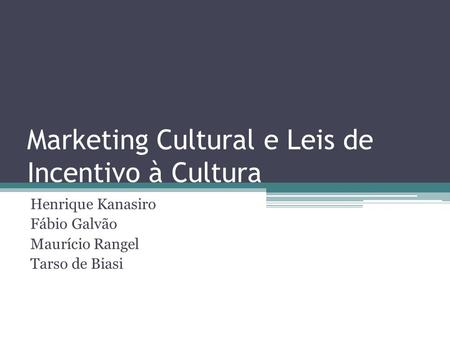 Marketing Cultural e Leis de Incentivo à Cultura