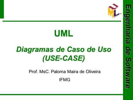 UML Diagramas de Caso de Uso (USE-CASE)