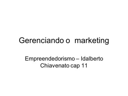 Gerenciando o marketing