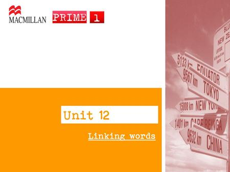 Unit 12 Linking words.