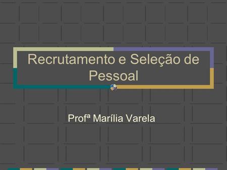 d1e5fc7e83 Triagem É um instrumento intermediário entre o recrutamento e a ...