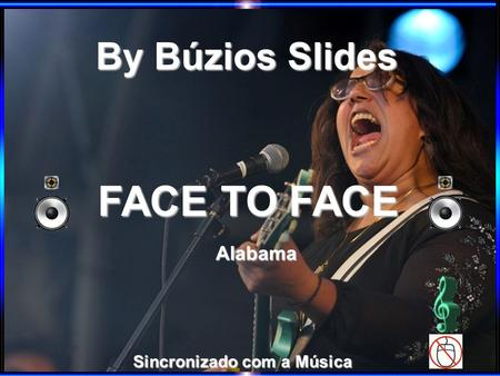 By Búzios Slides FACE TO FACE Alabama Sincronizado com a Música.
