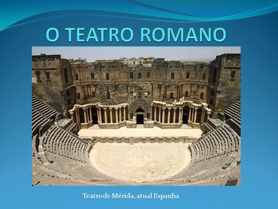 O TEATRO ROMANO Teatro de Mérida, atual Espanha. - ppt carregar