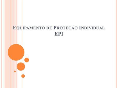 EPI Os equipamentos de proteção ao trabalhador exposto diretamente a ... a058217da0