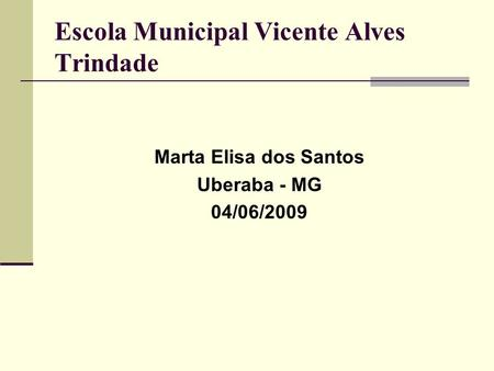Escola Municipal Vicente Alves Trindade