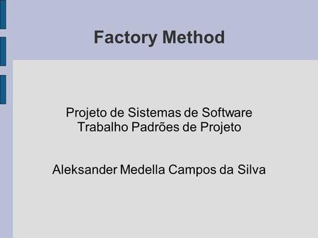 Factory Method Projeto de Sistemas de Software