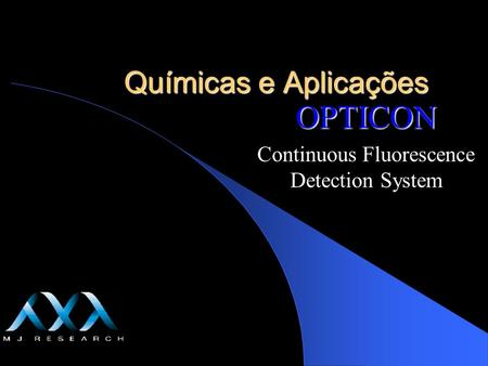 OPTICON Continuous Fluorescence Detection System