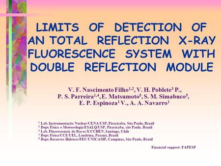 LIMITS OF DETECTION OF AN TOTAL REFLECTION X-RAY FLUORESCENCE SYSTEM WITH DOUBLE REFLECTION MODULE V. F. Nascimento Filho 1,2, V. H. Poblete 3 P., P. S.