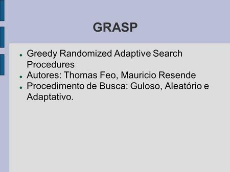 GRASP Greedy Randomized Adaptive Search Procedures