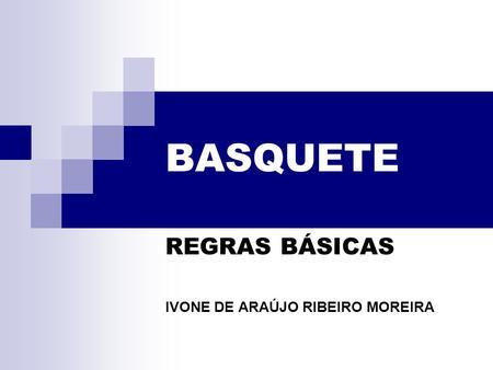 7fd44ffaa5692 REGRAS BÁSICAS IVONE DE ARAÚJO RIBEIRO MOREIRA