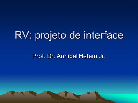 RV: projeto de interface Prof. Dr. Annibal Hetem Jr.