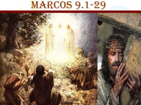 MARCOS 9.1-29.