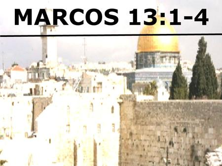 MARCOS 13:1-4.