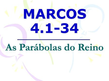 MARCOS 4.1-34 As Parábolas do Reino.