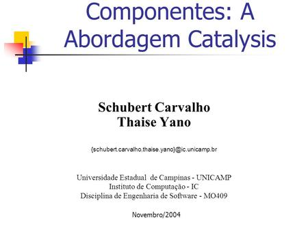 Componentes: A Abordagem Catalysis
