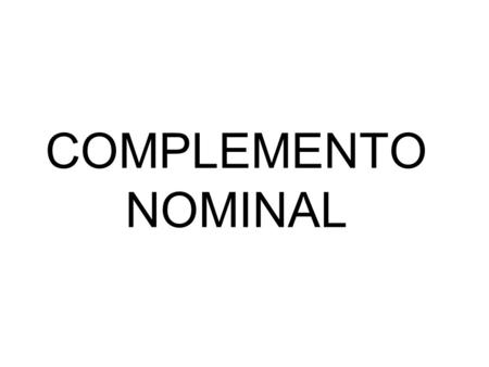 COMPLEMENTO NOMINAL.