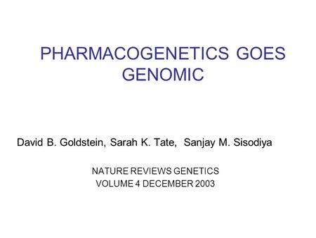 PHARMACOGENETICS GOES GENOMIC