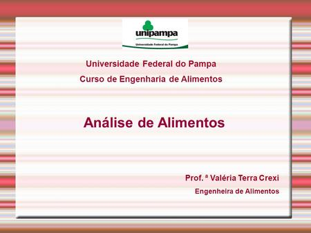 Universidade Federal do Pampa Curso de Engenharia de Alimentos