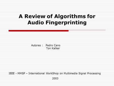 A Review of Algorithms for Audio Fingerprinting