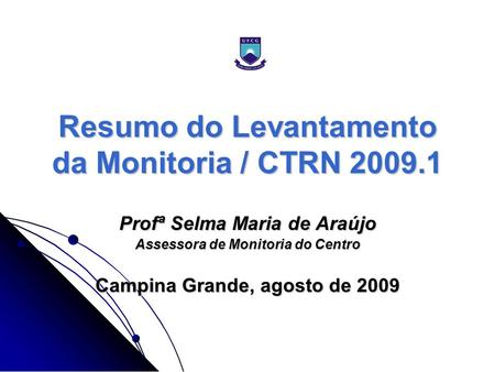 Resumo do Levantamento da Monitoria / CTRN