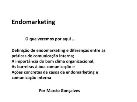 Endomarketing. O que veremos por aqui