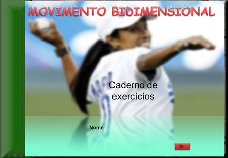 MOVIMENTO BIDIMENSIONAL