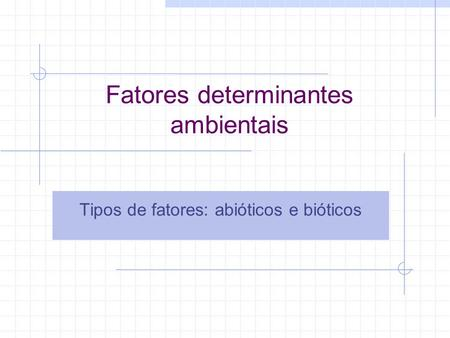 Fatores determinantes ambientais