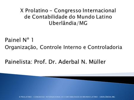 Painelista: Prof. Dr. Aderbal N. Müller