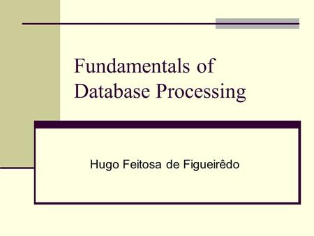 Fundamentals of Database Processing