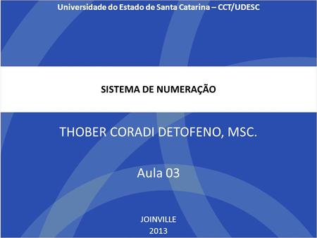 Universidade do Estado de Santa Catarina – CCT/UDESC