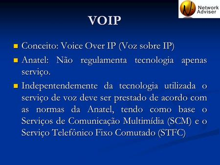 VOIP Conceito: Voice Over IP (Voz sobre IP)