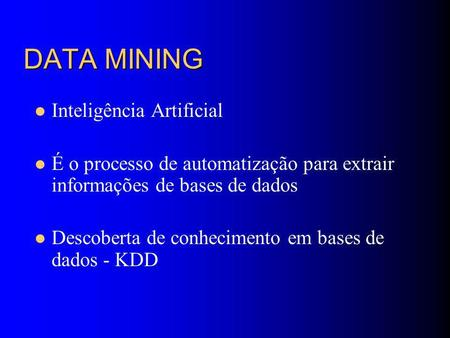 DATA MINING Inteligência Artificial